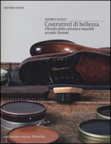 Ristorantezintonio.it Costruttori di bellezza. Filosofia della calzatura maschile secondo Santoni. Ediz. illustrata Image