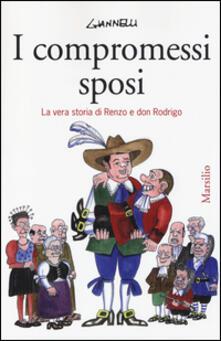 I compromessi sposi. La vera storia di Renzo e don Rodrigo.pdf