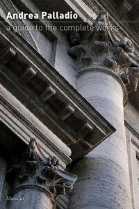 Foto Cover di Andrea Palladio. Guida all'opera completa. Ediz.inglese, Libro di  edito da Marsilio