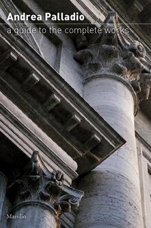 Andrea Palladio. Guida all'opera completa. Ediz.inglese - copertina
