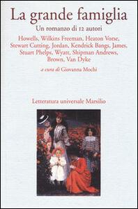 Foto Cover di La grande famiglia. Un romanzo di 12 autori, Libro di  edito da Marsilio