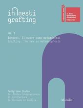 Innesti Grafting. La Biennale di Venezia. 14. Mostra Internazionale di Architettura