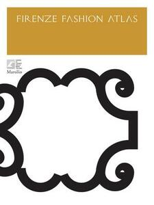 Firenze Fashion Atlas. Ediz. inglese