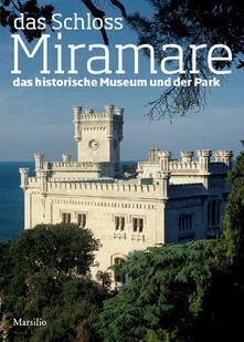 Das schloss Miramare. Das historische museum und der park.pdf
