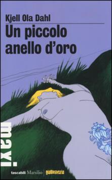 Un piccolo anello d'oro - Kjell Ola Dahl - copertina