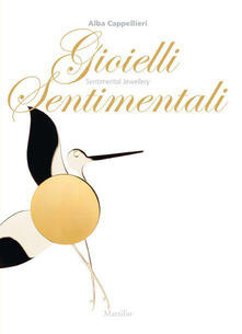 Gioielli sentimentali-Sentimental jewellery. Ediz. bilingue - Alba Cappellieri - copertina