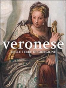 Veronese nelle terre di Giorgione. Ediz. illustrata - copertina
