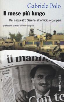 Il mese più lungo. Dal sequestro Sgrena all'omicidio Calipari - Gabriele Polo - copertina