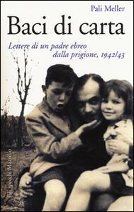 Baci di carta. Lettere di un padre ebreo dalla prigione, 1942-43