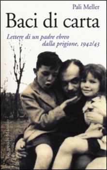 Daddyswing.es Baci di carta. Lettere di un padre ebreo dalla prigione, 1942-43 Image