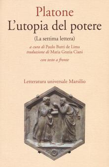 L' utopia del potere (La settima lettera). Testo greco a fronte - Platone - copertina