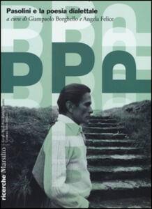 Foto Cover di Pasolini e la poesia dialettale, Libro di  edito da Marsilio