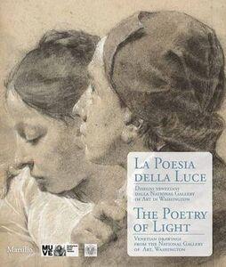 Libro La poesia della luce-The poetry of light. Disegni veneziani dalla National Gallery of art di Washington. Catalogo della mostra (Veneiza, 6 dicembre 2014 - marzo 2015) Andrew Robison 0