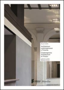 Libro Architetture contemporanee a Venezia-Contemporary architecture in Venice. Ediz. bilingue Renata Codello