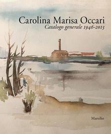 Nordestcaffeisola.it Carolina Marisa Occari. Catalogo generale 1946-2013. Ediz. illustrata Image