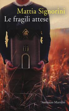 Le fragili attese - Mattia Signorini - copertina