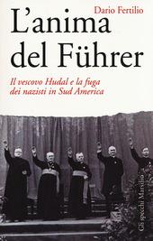 L' anima del Führer. Il vescovo Hudal e la fuga dei nazisti in Sud America
