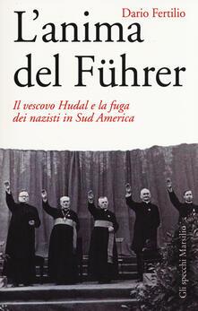 Ipabsantonioabatetrino.it L' anima del Führer. Il vescovo Hudal e la fuga dei nazisti in Sud America Image