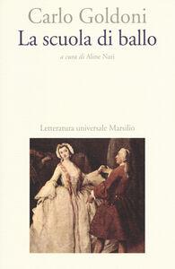 Foto Cover di La scuola di ballo, Libro di Carlo Goldoni, edito da Marsilio