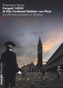 Caragoli (1832) di Otto Ferdinand Dubislav von Pirch. Un ufficiale prussiano a Venezia.pdf