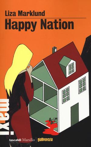 Happy Nation. Le inchieste di Annika Bengtzon. Vol. 10