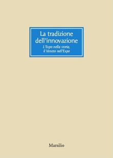 La tradizione dell'innovazione. L'Expo nella storia, il Veneto nell'Expo - copertina