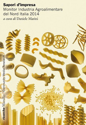 Sapori d'impresa. Monitor Industria Agroalimentare del Nord Italia 2014
