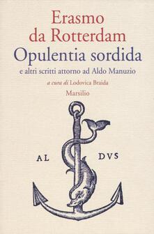 Opulentia sordida e altri scritti attorno ad Aldo Manuzio - Erasmo da Rotterdam - copertina