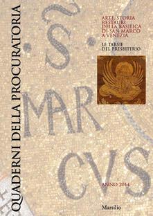 Quaderni della procuratoria. Arte, storia, restauri della basilica di San Marco a Venezia (2014). Ediz. illustrata. Vol. 9 - copertina