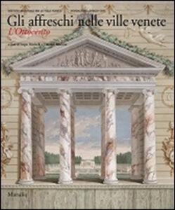 Libro Gli affreschi nelle ville venete. L'Ottocento. Ediz. illustrata