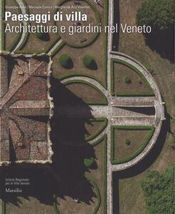 Foto Cover di Paesaggi di villa. Architettura e giardini nel Veneto, Libro di AA.VV edito da Marsilio 0