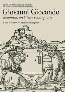 Foto Cover di Giovanni Giocondo. Umanista, architetto, antiquario, Libro di  edito da Marsilio