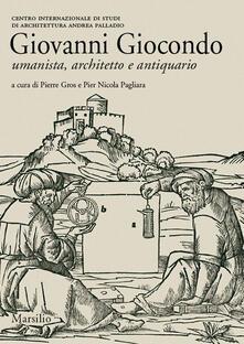 Librisulladiversita.it Giovanni Giocondo. Umanista, architetto, antiquario. Ediz. illustrata Image