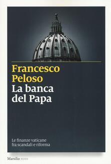 La banca del papa. Le finanze vaticane fra scandali e riforma - Francesco Peloso - copertina
