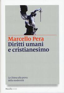 Libro Diritti umani e cristianesimo. La Chiesa alla prova della modernità Marcello Pera