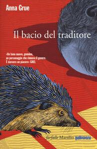 Foto Cover di Il bacio traditore, Libro di Anna Grue, edito da Marsilio