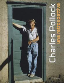 Chievoveronavalpo.it Charles Pollock. Una retrospettiva. Catalogo della mostra (Venezia, 23 aprile-14 settembre 2015). Ediz. illustrata Image