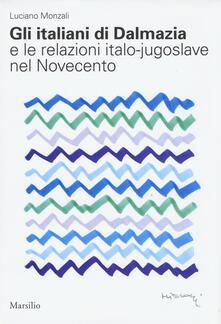Equilibrifestival.it Gli italiani di Dalmazia e le relazioni italo-jugoslave nel Novecento Image