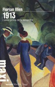 Libro 1913. L'anno prima della tempesta Florian Illies