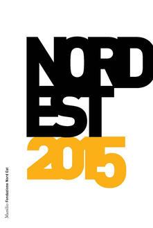 Nord Est 2015. Rapporto sulla società e leconomia.pdf