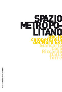 Libro Spazio metropolitano. Per rilanciare la competitività del Nord Est Giancarlo Corò , Riccardo Dalla Torre