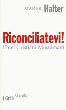 Riconciliatevi! Ebrei Cristiani Musulmani.pdf
