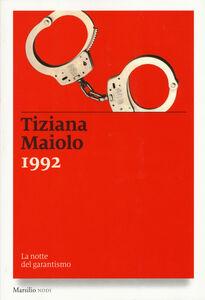 Foto Cover di 1992. La notte del garantismo, Libro di Tiziana Maiolo, edito da Marsilio