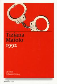 1992. La notte del garantismo - Maiolo Tiziana - wuz.it