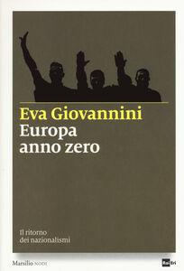 Libro Europa anno zero. Il ritorno dei nazionalismi Eva Giovannini
