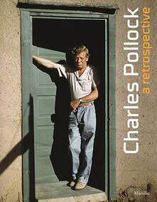 Charles Pollock. A restrospective. Catalogo della mostra (Venezia, 23 aprile-14 settembre 2015). Ediz. a colori - copertina
