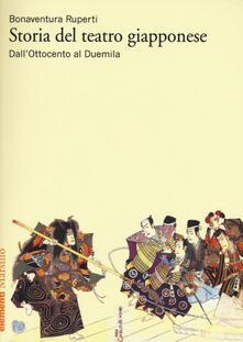 Storia del teatro giapponese. Dall'Ottocento al Duemila - Bonaventura Ruperti - copertina