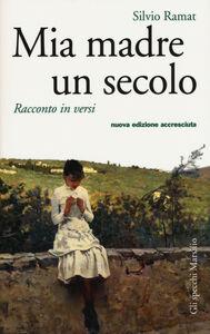 Libro Mia madre un secolo Silvio Ramat
