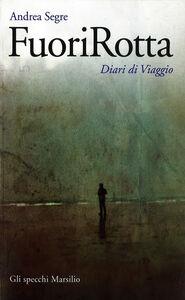 Libro FuoriRotta. Diario di viaggio Andrea Segrè