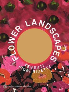 Flower landscapes. Ediz. italiana - copertina